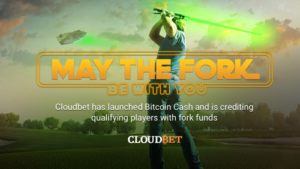May The Fork Be With You: Blockchain Casino Cloudbet Unveils Bitcoin Cash Giveaway