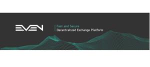Decentralized EVEN Platform Launching Public Pre-Sale on April 26